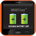 Boost Case - Double Battery Life